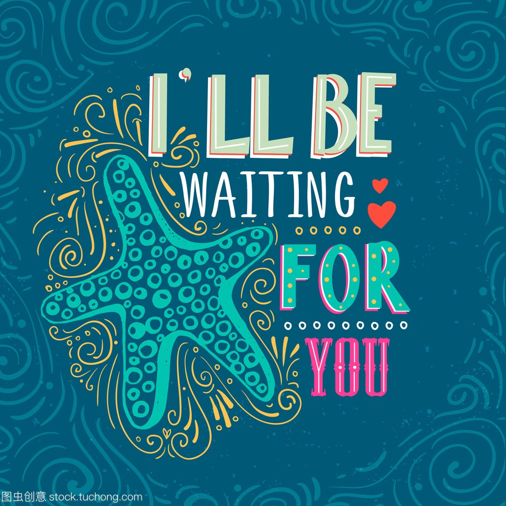 I'll be waiting for you. Hand drawn starfish with le