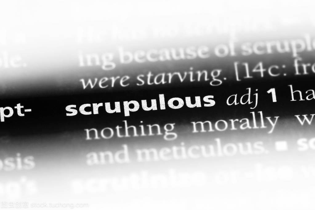 scrupulous word in a dictionary. scrupulous con